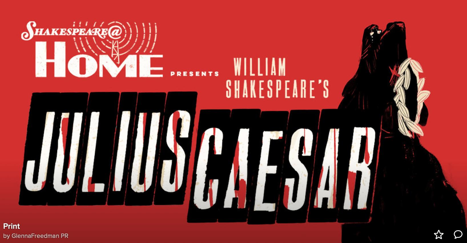"""Shakespeare@ Home Presents """"Julius Caesar"""""""